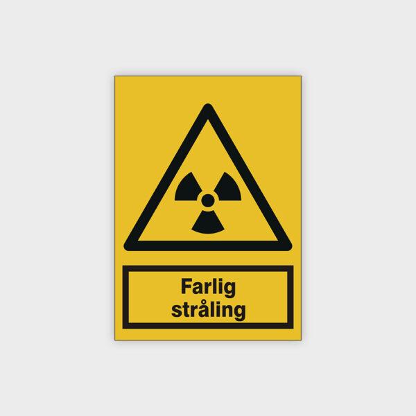 Farlig stråling skilt