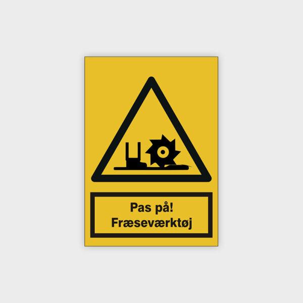 Pas på! Fræseværktøj skilt